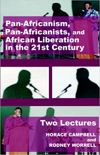 Pan-Africanism, Pan-Africanists, and African Liberation in the 21st Century: Two Lectures